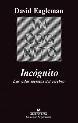 INC0GNITO : LAS VIDAS SECRETAS DEL CEREBRO (David Eagleman)
