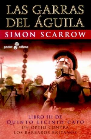 LAS GARRAS DEL AGUILA (Simon Scarrow)