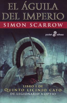 EL AGUILA DEL IMPERIO (Simon Scarrow)