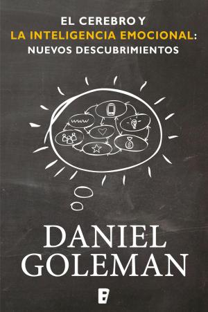 EL CEREBRO Y LA INTELIGENCIA EMOCIONAL: NUEVOS DESCUBRIMIENTOS (Daniel Goleman)