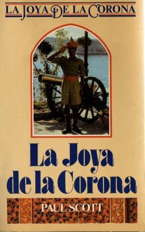 LA JOYA DE LA CORONA (Paul Scott)