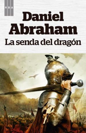 LA SENDA DEL DRAGON (Daniel Abraham)