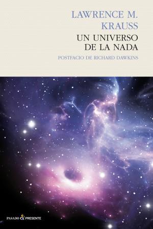UN UNIVERSO DE LA NADA (Lawrence M.Krauss) Portada Libro